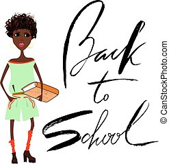 Beautiful African American girl with book. Handwritten lettering. Back to school