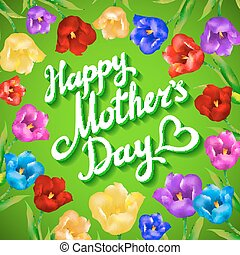 Beautiful bouquet of colorful tulips and card on green wooden background. happy Mothers Day lettering vector