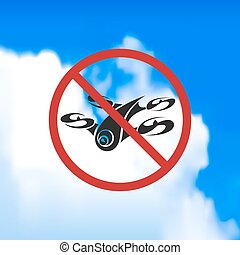 sign forbidding flight drone. - Beautiful sign forbidding...