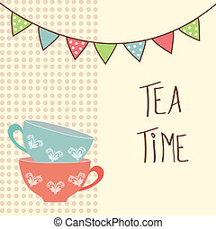 Beautiful vintage card with tea cups and flags. Tea time. vector illustration