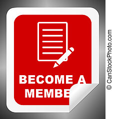 Become A Member Means Join Up 3d Illustration