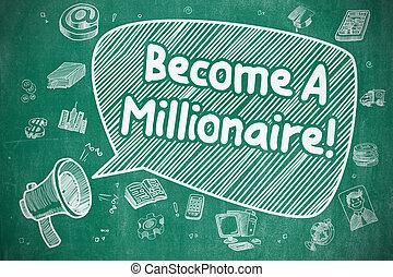 Become A Millionaire - Business Concept.
