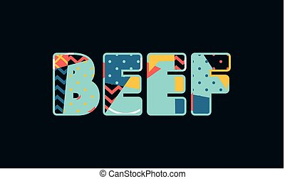 Beef Concept Word Art Illustration - The word BEEF concept...
