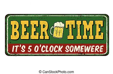 Beer time vintage rusty metal sign on a white background,...