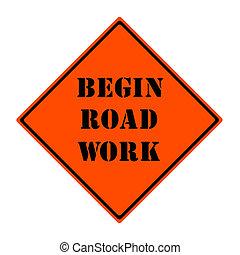 Begin Road Work Sign