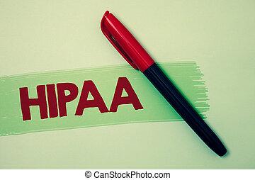 begrebsmæssig, skriv ræk, viser, hipaa., firma, fotografi, showcasing, sundhed forsikring, bærbarhed, og, accountability, fungere, healthcare, lov, ideer, meddelelser, rød, pen, grøn baggrund, maling, ide, message.