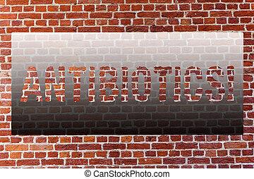 begriff, kunst, mögen, geschaeftswelt, wand, text, motivational, infektionen, droge, wall., geschrieben, gebraucht, graffiti, behandlung, wort, antibiotics., rufen, bakteriell, schreibende, mauerstein, prävention
