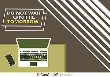 begrifflich, ihm, tomorrow., foto, text, smartphone., needed, not, jetzt, hölzern, liegen, buero, laptop, arbeitende , hand, geschaeftswelt, schreibende, ausstellung, buero, dringend, ort, besser, weg, bis, wartezeit, recht