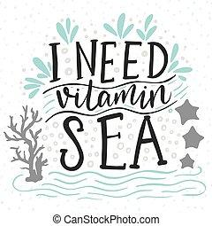 behoefte, vitamine, sea.