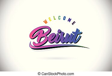 Beirut Welcome To Word Text with Creative Purple Pink Handwritten Font and Swoosh Shape Design Vector.