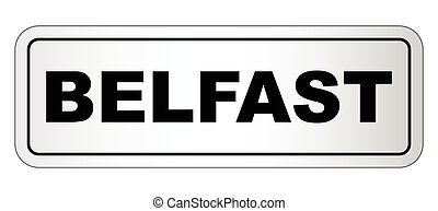 Belfast City Nameplate - The city of Belfast nameplate on a...