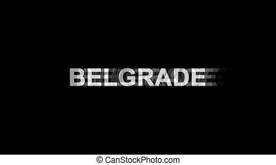 BELGRADE Glitch Effect Text Digital TV Distortion 4K Loop...