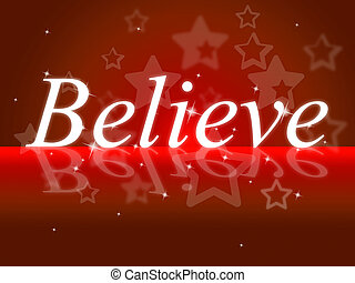 Believe Representing Trust In Yourself And Positivity Confidence