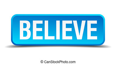 believe blue 3d realistic square isolated button