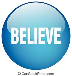 believe blue round gel isolated push button