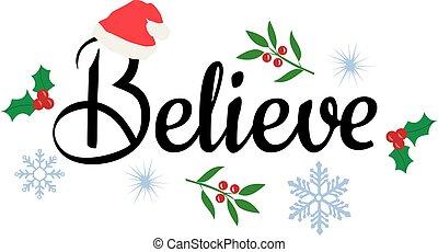 believe Christmas - vector believe with winter elements