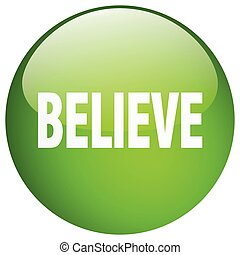 believe green round gel isolated push button