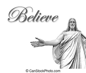Statute of Jesus with white background and word believe