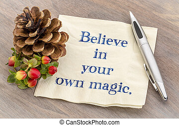 Believe in your magic note on napkin