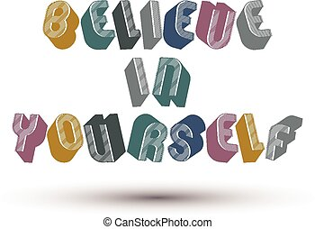 Believe in Yourself 3d phrase