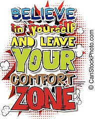 Believe in Yourself and Leave Your Comfort Zone. Vector...