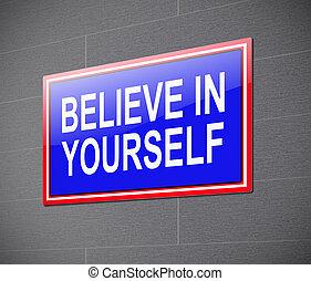 Believe in yourself concept.