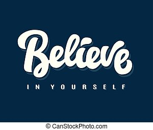 Believe in Yourself hand written lettering