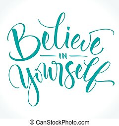 Believe In Yourself inspirational phrase