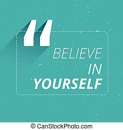 believe in yourself inspirational quotation
