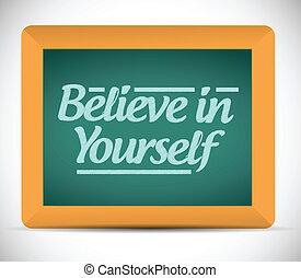 believe in yourself message on a chalkboard.