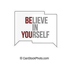 believe in yourself message sign concept