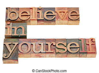 believe in yourself - motivation concept - isolated text in...