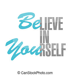 believe in yourself sign concept illustration