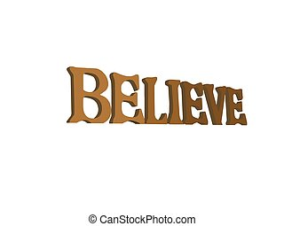 """Wooden lettered inspirational sign worded """"BELIEVE"""" isolated with slight perspective. Copy area, No Crop"""