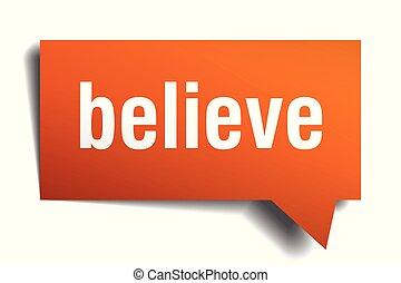 believe orange 3d speech bubble - believe orange 3d square ...