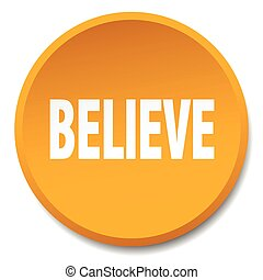believe orange round flat isolated push button