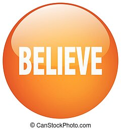 believe orange round gel isolated push button