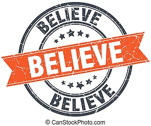 believe round orange grungy vintage isolated stamp