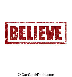 Believe-stamp - Grunge rubber stamp with word Believe,vector...