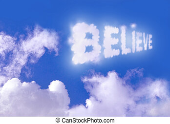 Believe - The word believe floating high above the clouds