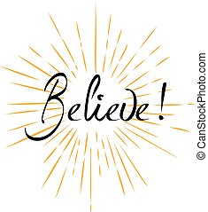 vector believe hand written text with sun rays
