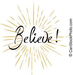 Believe - vector believe hand written text with sun rays