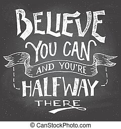 Believe you can motivation hand-let