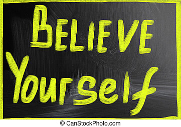 believe yourself