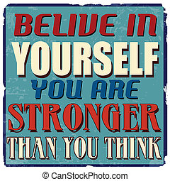 Belive in yourself you are stronger than you think, vintage...