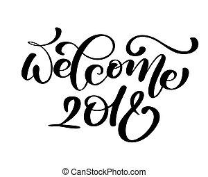 bem-vindo, 2018, saudação, lettering, phrase., feriado,...