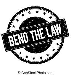 BEND THE LAW stamp sign black.