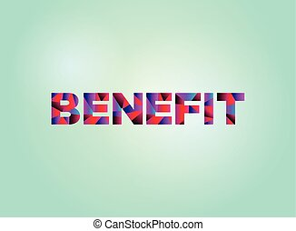 Benefit Concept Colorful Word Art