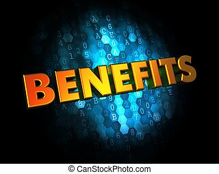 Benefits Concept on Digital Background.