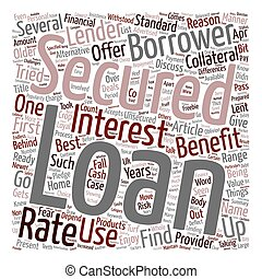 Benefits of Secured Loans Comes as Freebie for the Borrowers text background wordcloud concept